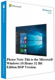 Microsoft Windows 10 Home 32 Bit Edition, DSP ,